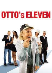 Search netflix Otto's Eleven