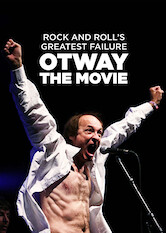 Search netflix Rock and Roll's Greatest Failure: Otway the Movie